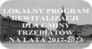 Lokalny Program Rewitalizacji dla Gminy Trzebiatów na lata 2017-2023